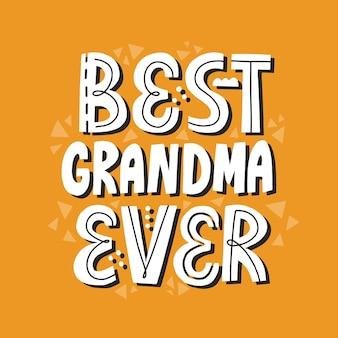Bestes oma-zitat aller zeiten mit abstrakter dekoration. handgezeichnete vektorbeschriftung für t-shirt, karte, poster.