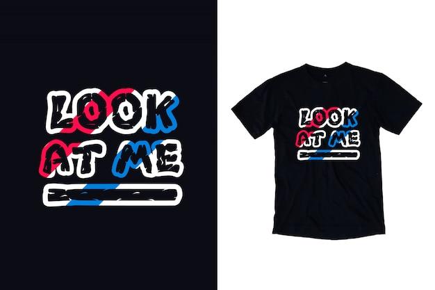 Betrachten sie mich typografiet-shirt entwurf