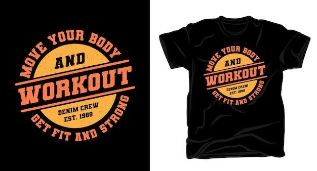 Bewegen sie ihren körper und trainieren sie typografie-shirt-design