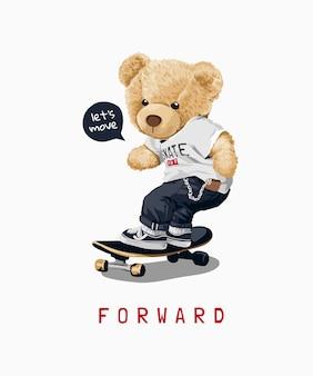 Bewegen sie sich vorwärts slogan mit bärenspielzeug auf skateboardillustration
