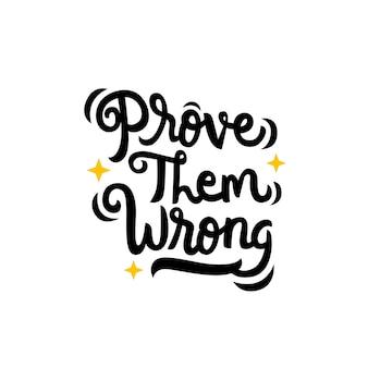 Beweisen sie ihnen falsche hand gezeichnetes beschriftungszitat