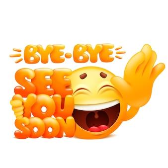 Bis bald. by-bye web-aufkleber. gelbe emoji-zeichentrickfigur. emoticon lächeln gesicht.