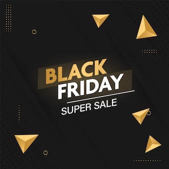 Black friday super sale poster design mit goldenen 3d-dreieck-elementen auf schwarzem hintergrund.