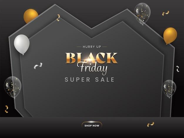 Black friday super sale poster design mit realistischen ballons auf dunkelgrauem überlappendem papierherzhintergrund.