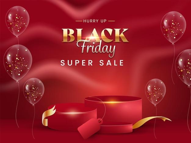 Black friday super sale poster design mit transparenten luftballons und 3d leeres podium auf rotem hintergrund.