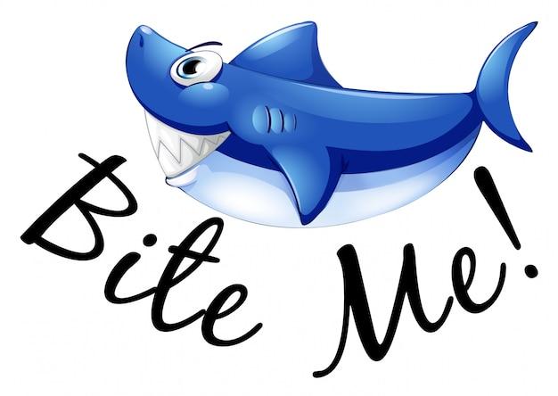 Blauer hai und phrase beißen mich