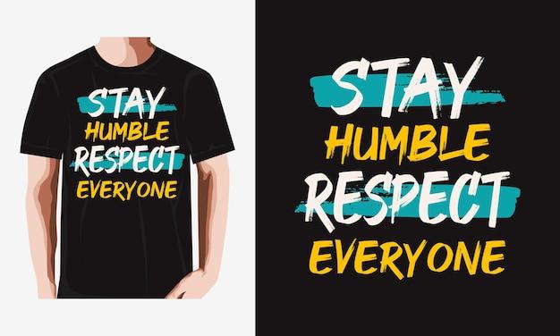 Bleib bescheiden typografie für t-shirt design premium-vektoren