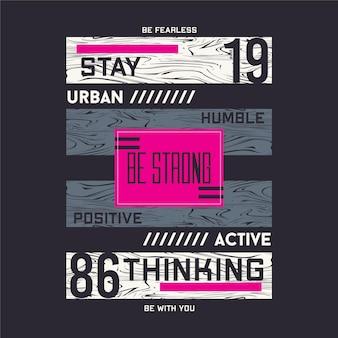 Bleib bescheiden urban aktiver denim-stil grafische illustration typografie design t-shirt