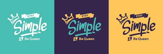Bleib einfach und sei königin slogan typografie zitat design premium-vektor