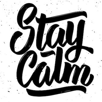 Bleib ruhig. hand gezeichnete beschriftung auf weißem hintergrund. elemente für plakat, grußkarte. illustration