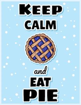 Bleib ruhig und iss kuchen süße gemütliche postkarte mit beerenkuchen. handgemachtes gebäck mit draufsicht. hygge festlicher herbstdruck