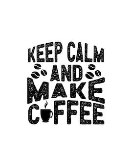 Bleib ruhig und koche kaffee. hand gezeichnete typografie
