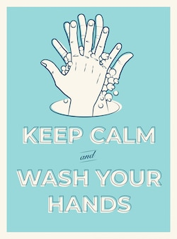 Bleib ruhig und wasche deine hände. motivationsplakat-designkonzept zum händewaschen zum schutz vor covid-19-coronavirus. vintage gestaltete illustration.