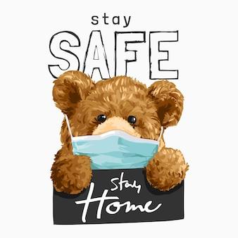 Bleib sicher slogan mit bärenspielzeug in medizinischer maske mit bleibezeichen-illustration