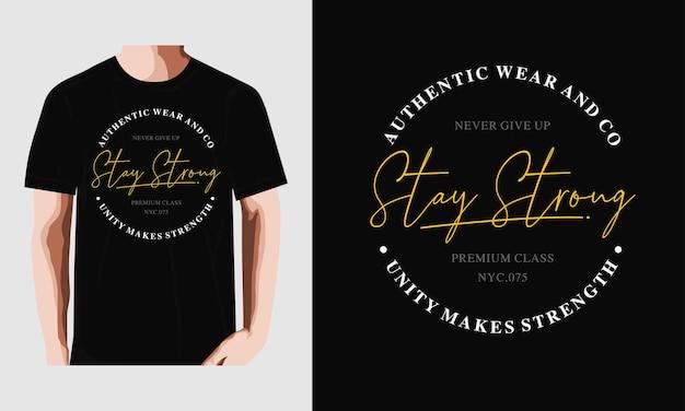 Bleib stark typografie t-shirt design premium-vektor