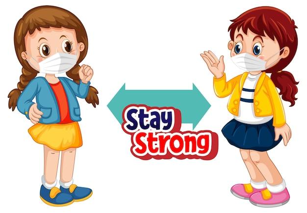 Bleib starke schrift im cartoon-stil mit zwei kindern, die soziale distanz isoliert auf weiß halten keeping