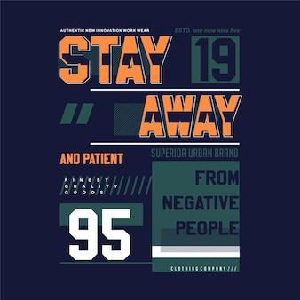 Bleib weg slogan schriftzuggrafisches t-shirt design typografie vektorillustration lässig aktiv
