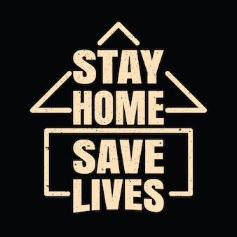 Bleib zu hause, rette leben typografie slogan