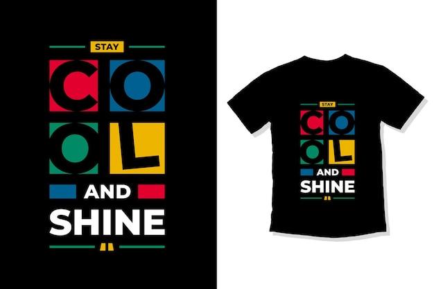 Bleiben sie cool und glänzen sie moderne zitate t-shirt design
