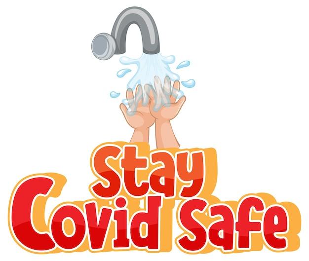 Bleiben sie covid safe schriftart im cartoon-stil mit händewaschen durch wasserhahn isoliert auf weißem hintergrund