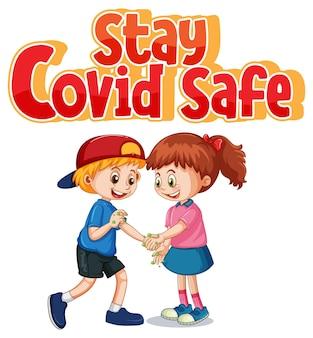 Bleiben sie covid safe-schriftart im cartoon-stil mit zwei kindern, halten sie keine soziale distanz isoliert auf weißem hintergrund ein