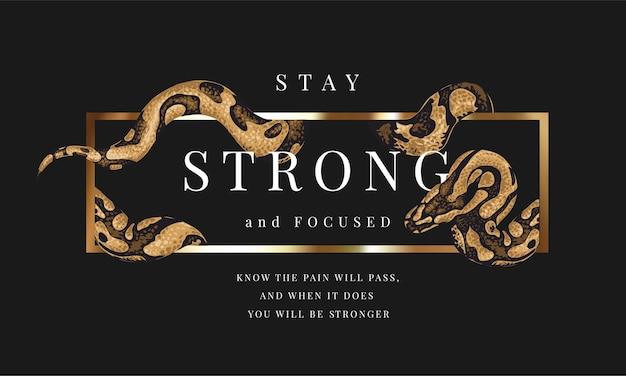Bleiben sie ein starker slogan mit einer schlange, die sich um die goldrahmenillustration wickelt