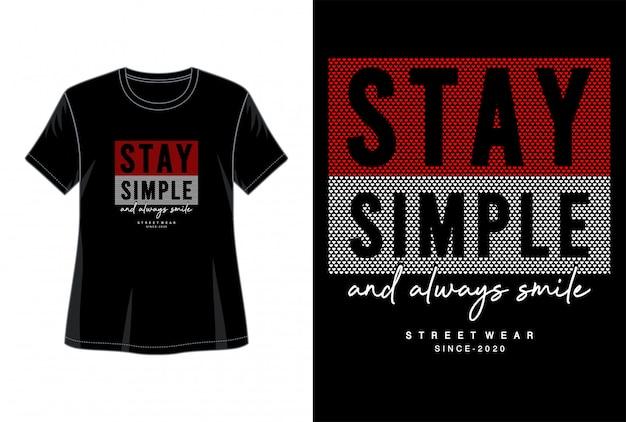Bleiben sie einfache typografie für print-t-shirt