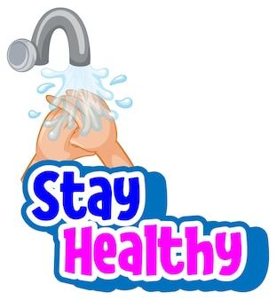 Bleiben sie gesund schrift mit isoliertem händewaschen