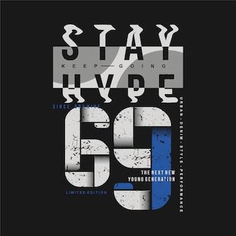 Bleiben sie hype typografie flüssiges design mode illustration für casual style print t-shirt