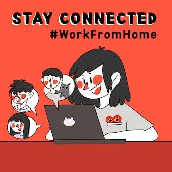 Bleiben sie in verbindung und arbeiten sie von zu hause aus corona covid-19 campaign doodle illustration. am besten für print, poster, wallpaper
