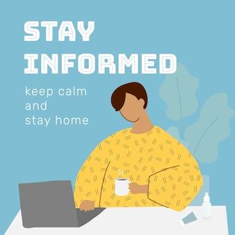 Bleiben sie informiert und bleiben sie zu hause covid-9-bewusstsein