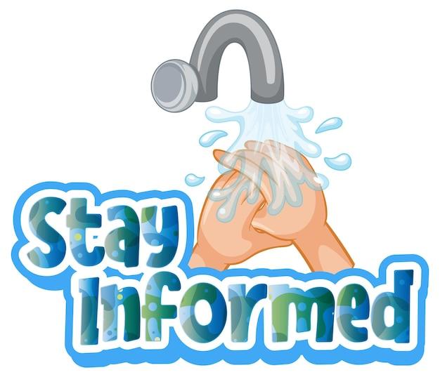 Bleiben sie informierte schriftart im cartoon-stil mit händewaschen durch wasserbecken isoliert