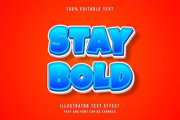 Bleiben sie mutig, 3d bearbeitbarer texteffekt blau abstufung comic-effekt