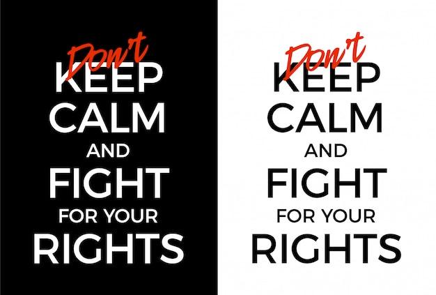 Bleiben sie nicht ruhig und kämpfen sie für ihre rechte poster illustration. protest gegen typografie der schwarzen lebenssache.