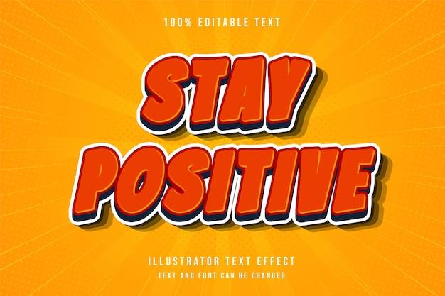 Bleiben sie positiv3d bearbeitbaren texteffekt rot orange modernen comic-stil