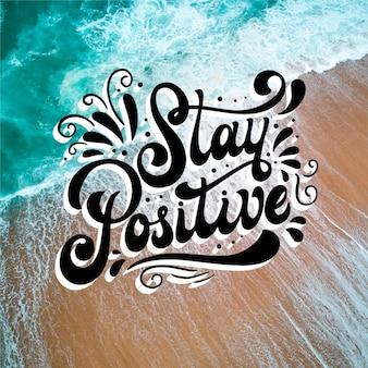 Bleiben sie positive nachricht mit foto