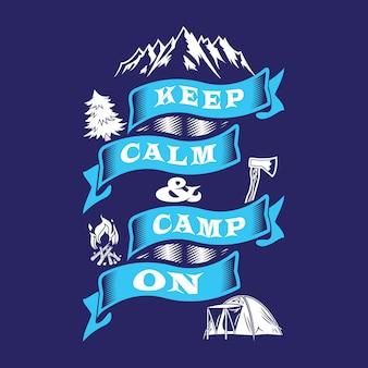 Bleiben sie ruhig und zelten sie weiter. camping sprüche und zitate.