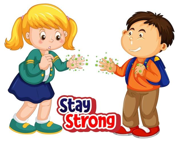 Bleiben sie starke schrift im cartoon-stil mit zwei kindern, halten sie keine soziale distanz isoliert auf weiß