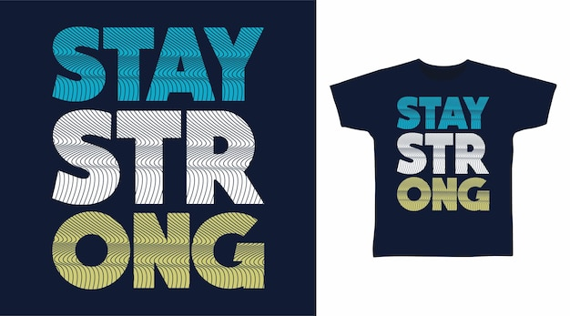 Bleiben sie starke typografie für das t-shirt-design
