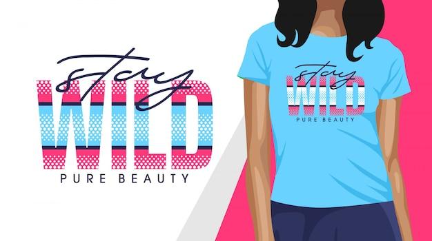 Bleiben sie wild typografie t-shirt design