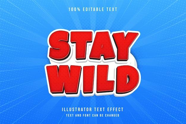 Bleiben sie wild3d bearbeitbaren texteffekt rote abstufung modernen comic-stil