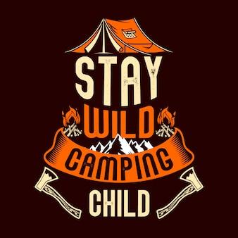 Bleiben sie wildes camping kind