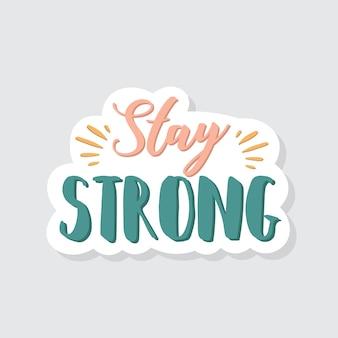 Bleiben starke schriftzug aufkleber