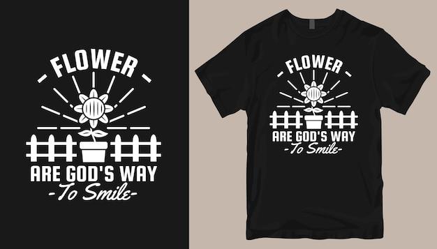 Blumen sind gottes art zu lächeln