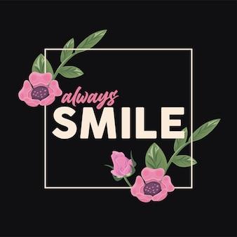 Blumenrahmenplakat natur mit immer lächeln zitat zitat illustration design