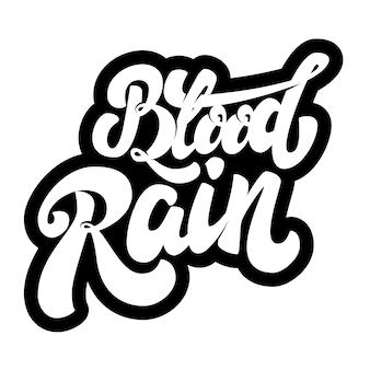 Blutregen. schriftzug auf weißem hintergrund. element für plakat, t-shirt. illustration