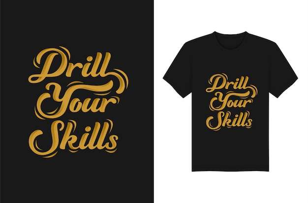 Bohren sie ihre fähigkeiten, die zitat-typografie-t-shirt grafiken beschriften