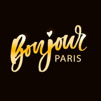 Bonjour paris-phrasen-vektor-beschriftungs-kalligraphie-bürsten-gold
