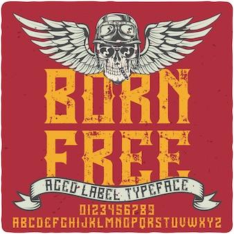 Born free label-schrift
