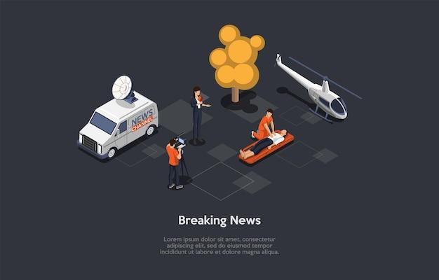 Breaking news konzept illustration. isometrische vektorzusammensetzung, cartoon-3d-stil. dunkler hintergrund, text. gruppe von personen, infografiken. unfallbericht. journalistischer rundfunkprozess.